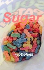 Sugar || e.d by -yoDolans