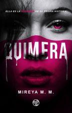 Quimera. (+18) #PNovel by Wristofink