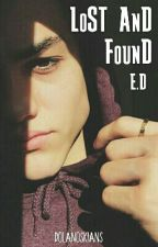 Lost And Found || E.D by dolanoskians