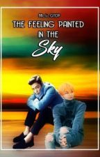 THE FEELING PAINTED IN THE SKY by BB_Li_GTOP