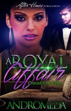 [SAMPLE ONLY: PUBLISHED] A Royal Affair {Book 3: The Contract Trilogy} by Andromeda_Nova