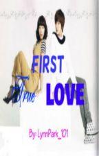 FIRST TRUE LOVE by Heiress_101