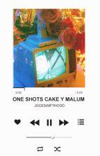 ❥One Shots ➳Cake Y Malum❣ by JoceSwiftHood