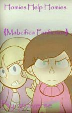 Homies Help Homies {Mabcifica Fan fiction} by eddsthetic