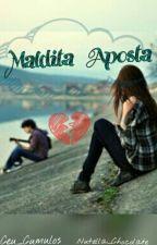 Maldita Aposta [Em Revisão] by Nutella_chocollate