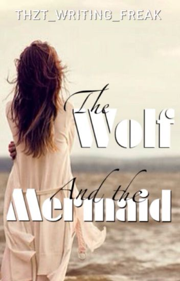 The Wolf and the Mermaid | Trashed