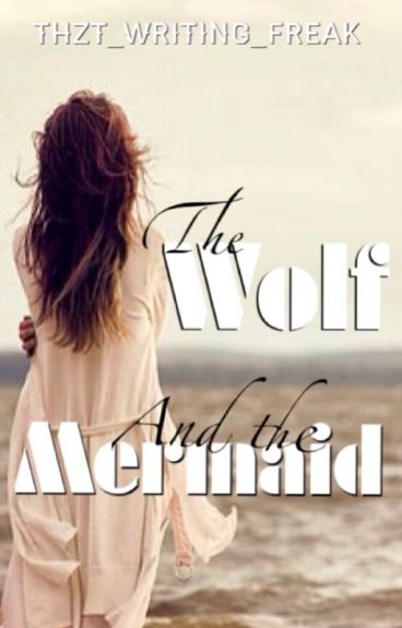 The Wolf and the Mermaid | Ongoing | Slow Updates