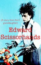 Edward Scissorhands (A story from Kim's Granddaughter) by pixierat