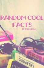 Random Cool Facts by Ashley22j