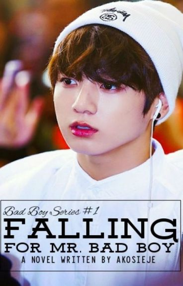 Falling For Mr. Bad Boy [Completed]