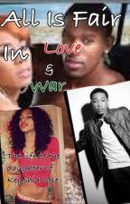 All Is Fair In Love & War by kaylaboo4