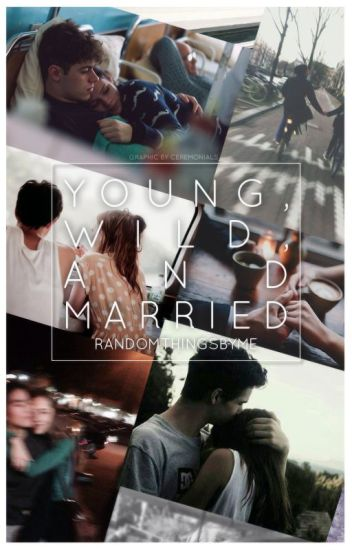 Young, Wild and Married