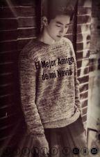 EL MEJOR AMIGO DE MI NOVIA (EXO, SUHO Y TÚ) by AshleyParra0