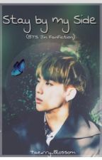 Stay By My Side (BTS Jin fanfic) by Taerry_Blossom
