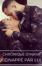Chronique d'Inaya :  Kidnappé par un chef de gang by LaChroniiiqueuse