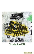 Sounds Good Feels Good |Traducido| by AlonPayne29