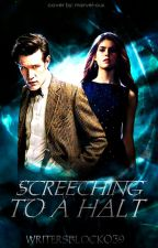 Screeching To A Halt (Book Eight of The Bad Wolf Chronicles) by WritersBlock039