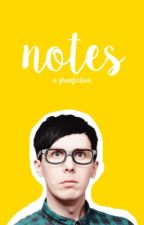 Notes. (A Phanfiction) by fandomised