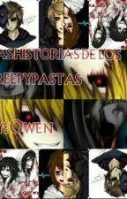 las historias de los creepypastas  by Zerenow_owen