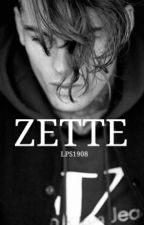 ZETTE (Wattys2016) (#DanAwards2016) (#iisem2016) by LPS1908
