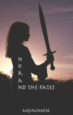 Nora and the Fates [Book 1: the Lost Seeress] {On Hold} by chae_013