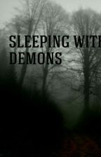 Sleeping With Demons by writtenkid12
