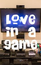 Love In A Game By: Kayla Caliente (COMPLETED) by ladypastrybug