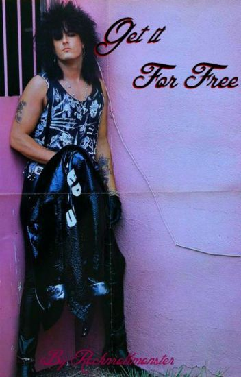 Get it For Free ~ Nikki Sixx