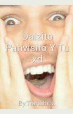 Dalzito Panvisito Y Tu xd by ViKiller