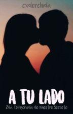 A TU LADO (T2 Nuestro Secreto) «J.C» by cxderchida