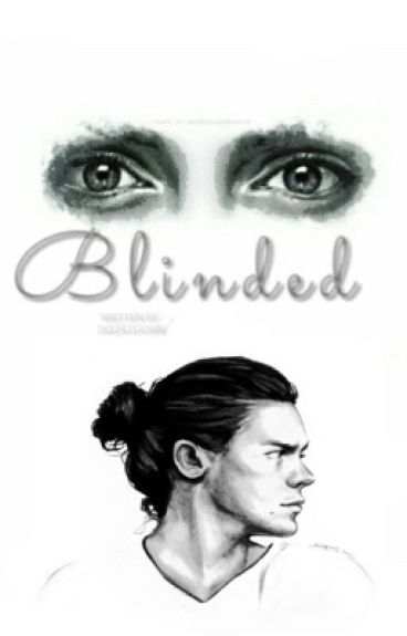 Blinded. » h.s ✔️*wird überarbeitet *