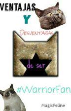 Ventajas Y Desventajas De Ser #WarriorFan by MagicFeline