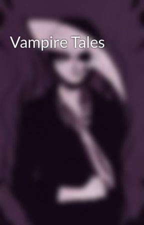 Vampire Tales by MigueMelita