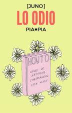 Lo odio. [JuNo] by PiaDramaQueen