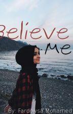Believe Me by fardowsa_mohamed