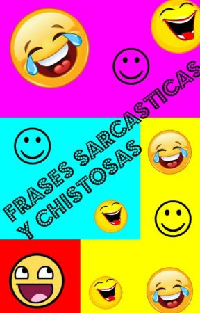 Frases Sarcasticas Y Chistosas El Amor Wattpad