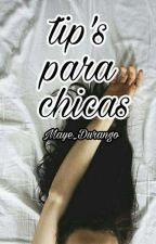 Tips Para Chicas  by Maye_Durango