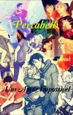 Percabeth: Um Amor Impossivel by Juhpuzi