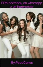 Fifth Harmony en Whatsapp Y Un Harmonizer by ssweetmoonn