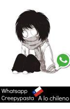 Whatsapp Creepypastas A Lo CHILENO by IsaZLover