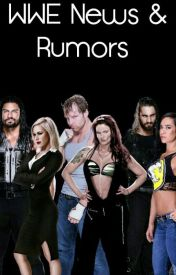 WWE News and Rumors by -FaceTheStrange