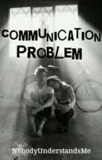 Communication Problem by NobodyUnderstandsMe