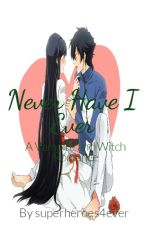 Never Have I Ever (A Vampire and Witch Romance) by superheroes4ever