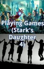Playing Games (Stark's Daughter 4) by MrsGeorgiaB