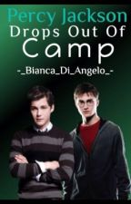 Percy drops out of camp. (Wattys 2016) by -_Bianca_Di_Angelo_-