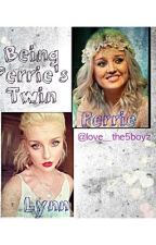 Being Perrie's Twin by love__the5boyz