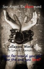 Collapsed World [MxM, Non-Con, Mpreg] by LoveHatesYou