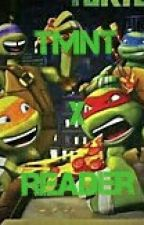 Tmnt x reader by MarvelTmntGirl
