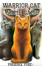 Warrior Cat Name Game by Fangirl269