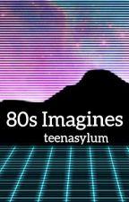 80s Imagines✨ by teenasylum